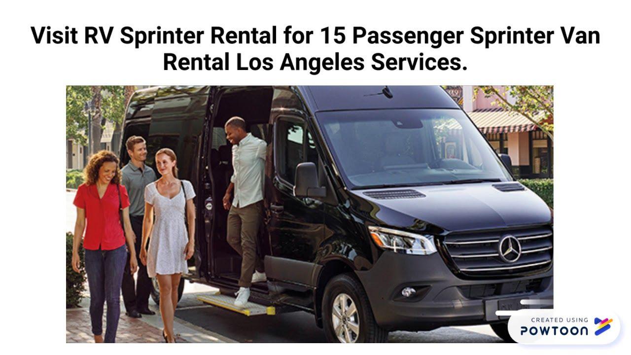 Visit Rv Sprinter Rental For 15 Passenger Sprinter Van Rental Los Angeles Services These Are Perfect For Families With Multipl Sprinter Van Sprinter Passenger