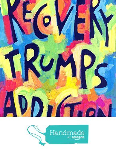 Recovery trumps Addiction - Recovery Poster from Colorful Quotes https://www.amazon.com/dp/B01H37HZNC/ref=hnd_sw_r_pi_awdo_.jdHxbJY1M07Y #handmadeatamazon