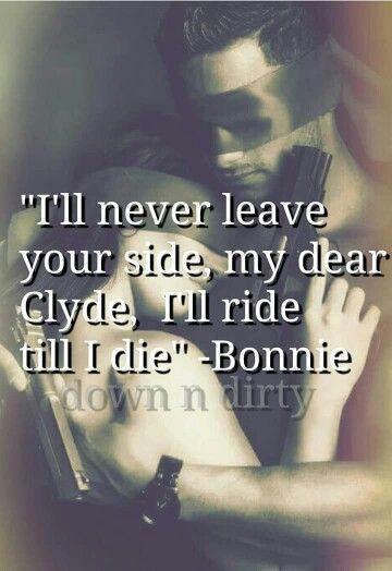 Bonnie & Clyde … | Quotes | Bonnie, clyde quotes, Bonnie ...