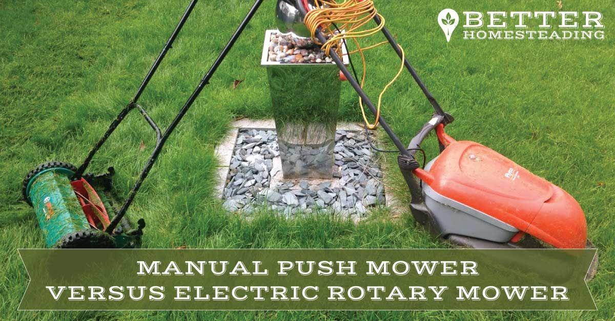 Manual Push Reel Mower Vs Electric Rotary Mower My Experience Rotary Mower Reel Mower Push Mower