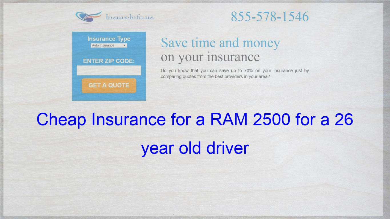 How To Get Cheap Car Insurance For A Ram 2500 Mega Cab Crew Cab