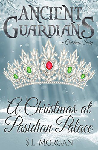 Ancient Guardians A Christmas at Pasidian Palace (An Ancient