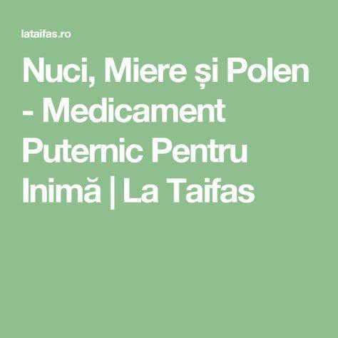 Nuci, Miere și Polen - Medicament Puternic Pentru Inimă | La Taifas