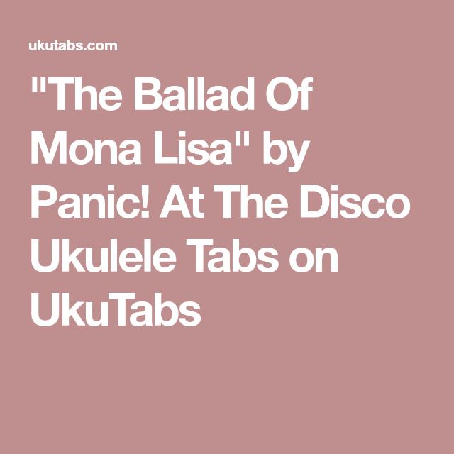 The Ballad Of Mona Lisa By Panic At The Disco Ukulele Tabs On