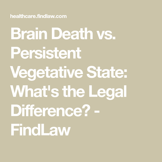 Photo of Brain Death vs. Persistent Vegetative State: What's the Legal Difference? – FindLaw