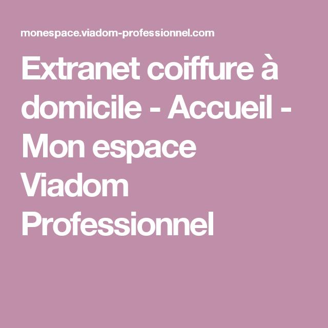 Extranet Coiffure A Domicile Accueil Mon Espace Viadom Professionnel Accueil Espace Professionnel