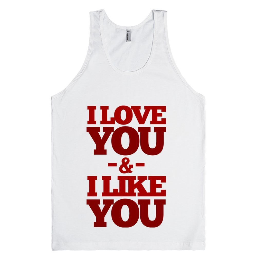 I Love You & I Like You (tank)
