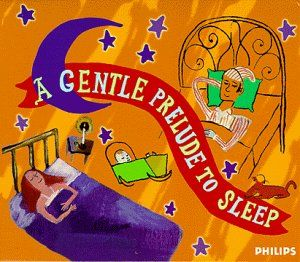 Set Your Life To Music: A Gentle Prelude To Sleep Philips https://www.amazon.com/dp/B0000041O2/ref=cm_sw_r_pi_dp_x_hT7JybKMWBPX2