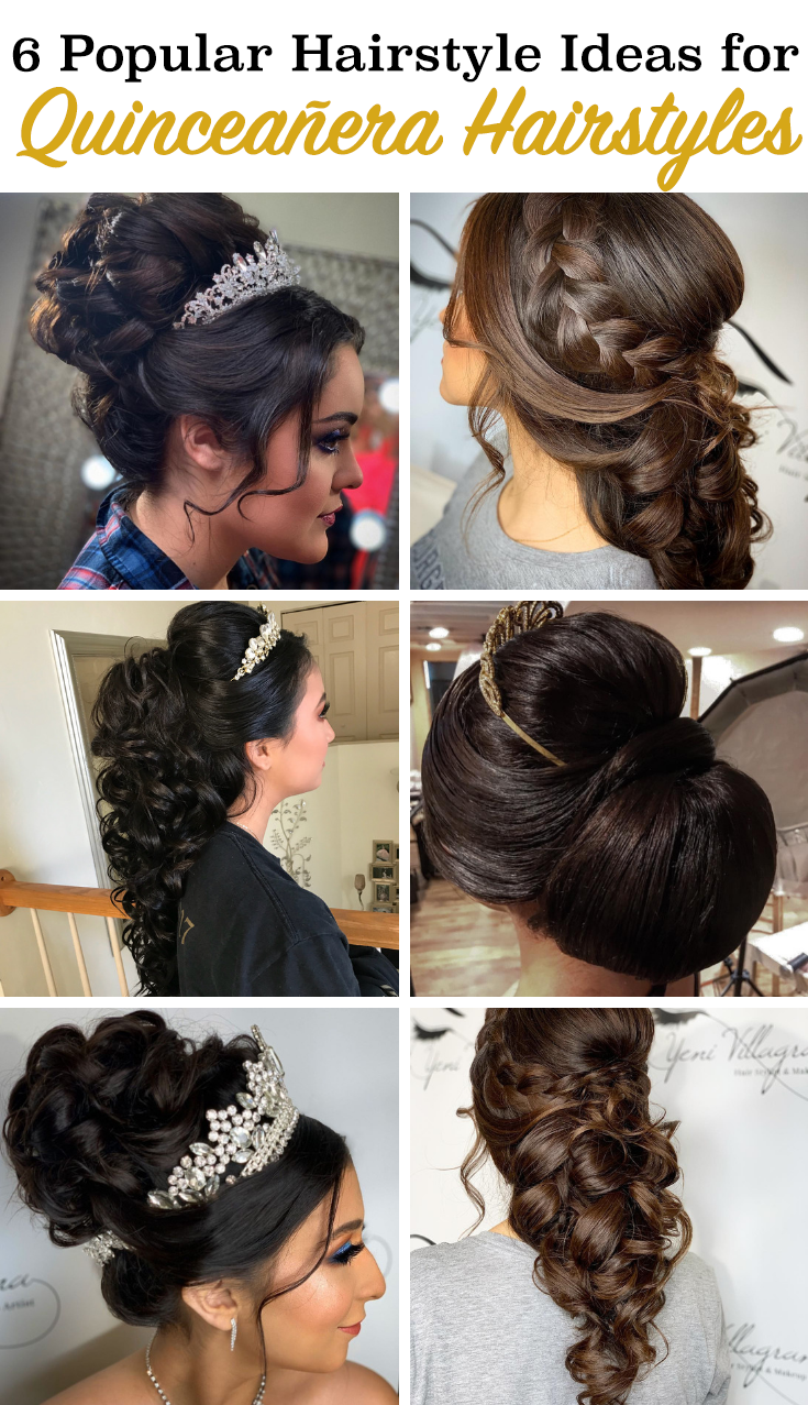 6 Popular Hairstyle Ideas For Quinceaneras Quince Hairstyles Hair Styles Quinceanera Hairstyles