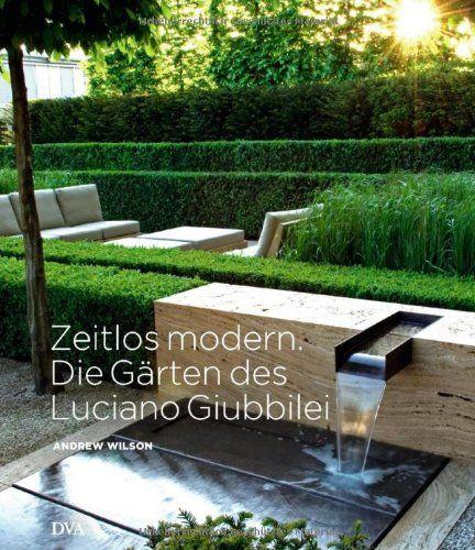 Zeitlos modern. Die Gärten des Luciano Giubbilei: Amazon.de: Andrew Wilson, Laila G. Neubert-Mader: Bücher