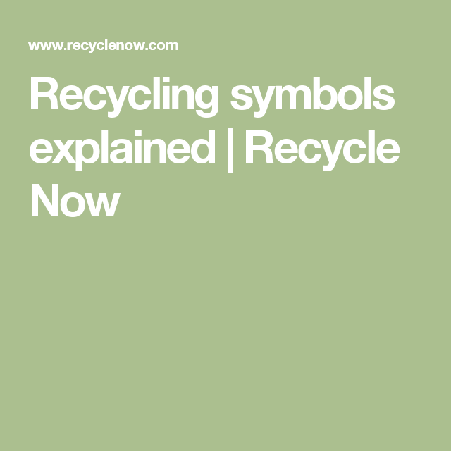 Recycling Symbols Explained Recycle Now Graphic Illustration
