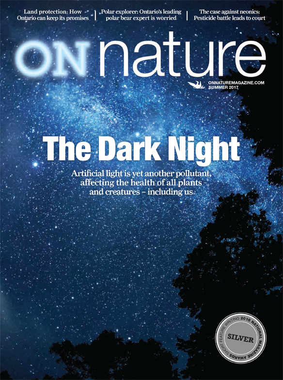 Http Onnaturemagazine Com Read The Summer 2017 Issue Of On Nature Magazine The Dark Night Artificial Light Is Environmental Magazines Ontario Dark Night