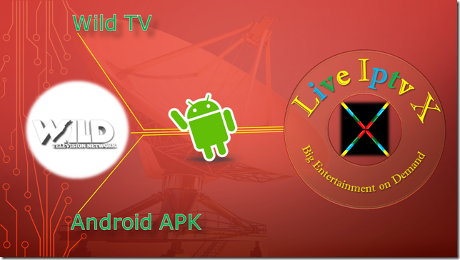 Watch TV Stream Online Wild TV APK For Android Device