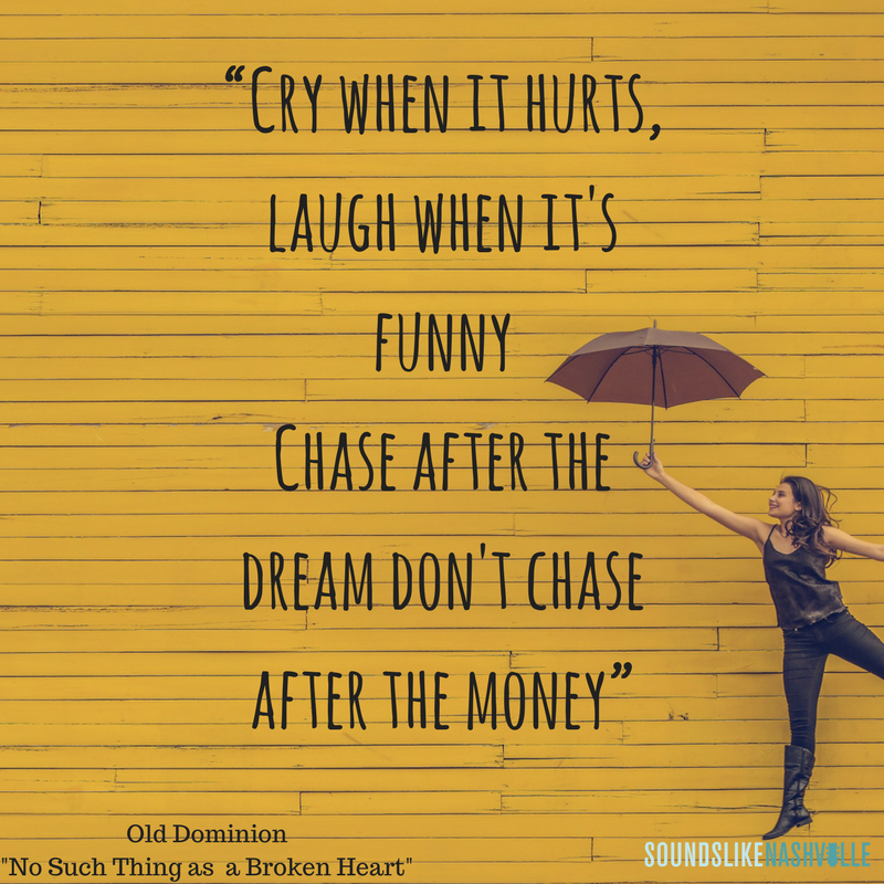 Cry when it hurts laugh when it's funny chase after the dream don ...