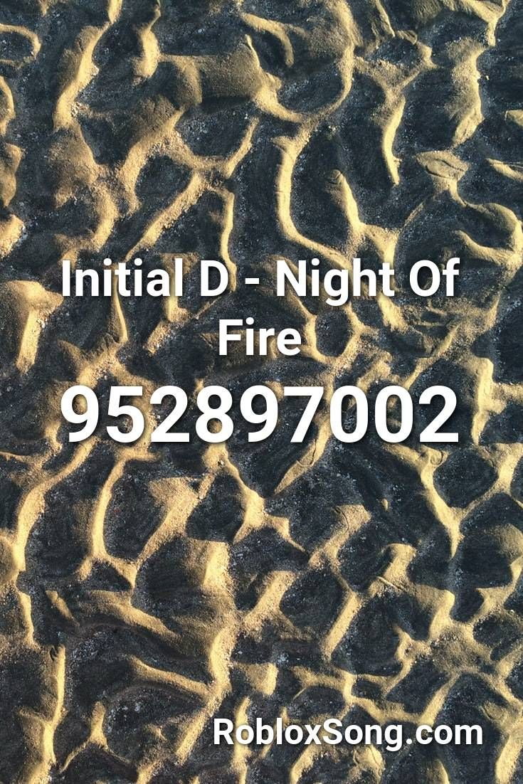 Initial D Night Of Fire Roblox ID Roblox Music Codes