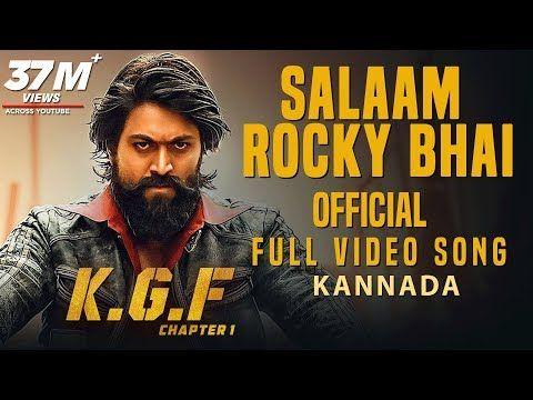 Salaam Rocky Bhai Full Video Song Kgf Kannada Yash Prashanth Neel Hombale Kgf Video Songs Youtube In 2020 Songs Movie Songs Hd Movies Download
