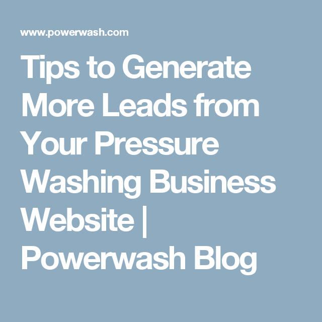 Tips To Generate More Leads From Your Pressure Washing Business