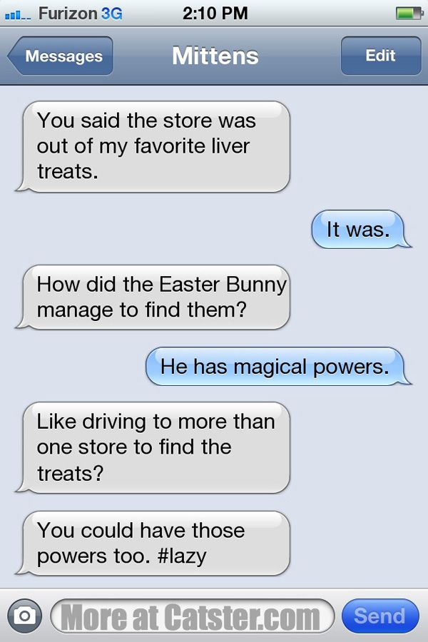 Texts from Mittens: Post-Easter Disappointment Edition