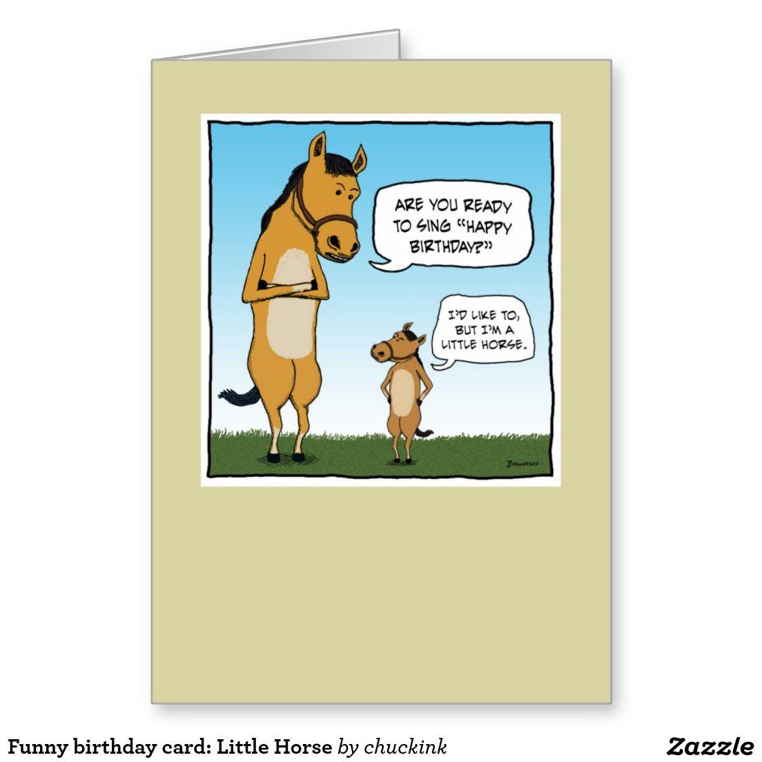 Funny Birthday Card Little Horse Card Zazzle Com Funny Birthday Cards Birthday Humor Happy Birthday Funny Ecards