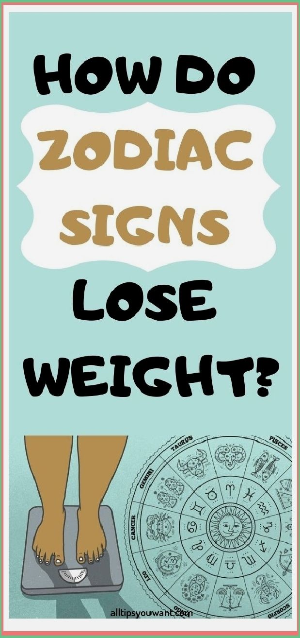 HOW DO ZODIAC SIGNS LOSE WEIGHT?