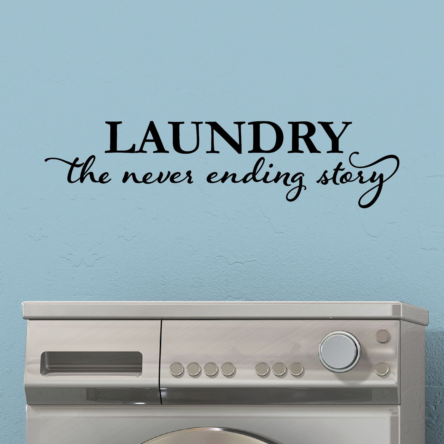 Laundry Room Wall Sayings Belvedere Designs Llc Laundry Never Ending Story Wall Decal