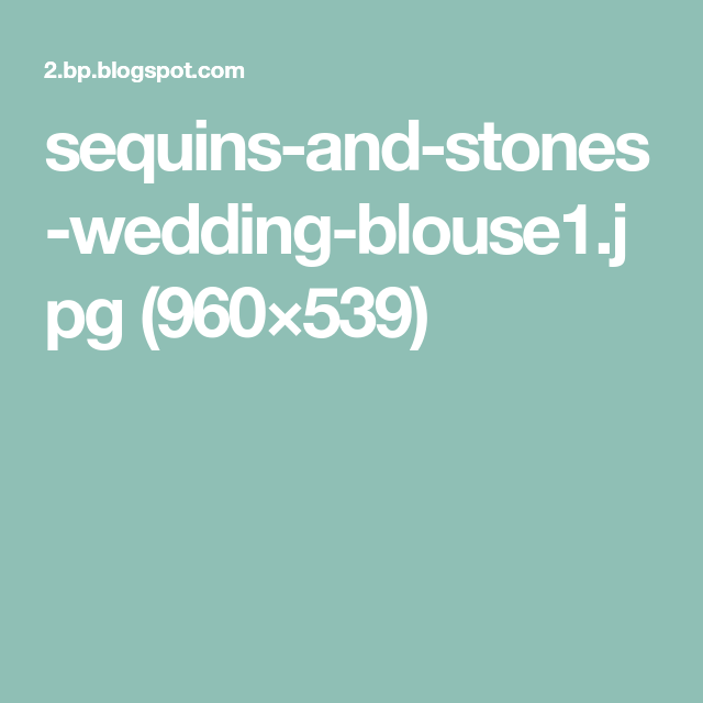 sequins-and-stones-wedding-blouse1.jpg (960×539)