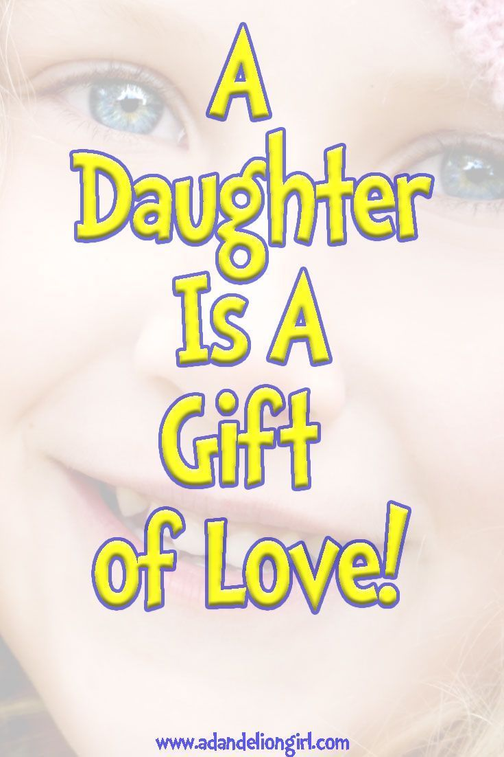 Love Quotes To Daughter Children's Quotes  A Daughter Is A Gift Of Lovewww