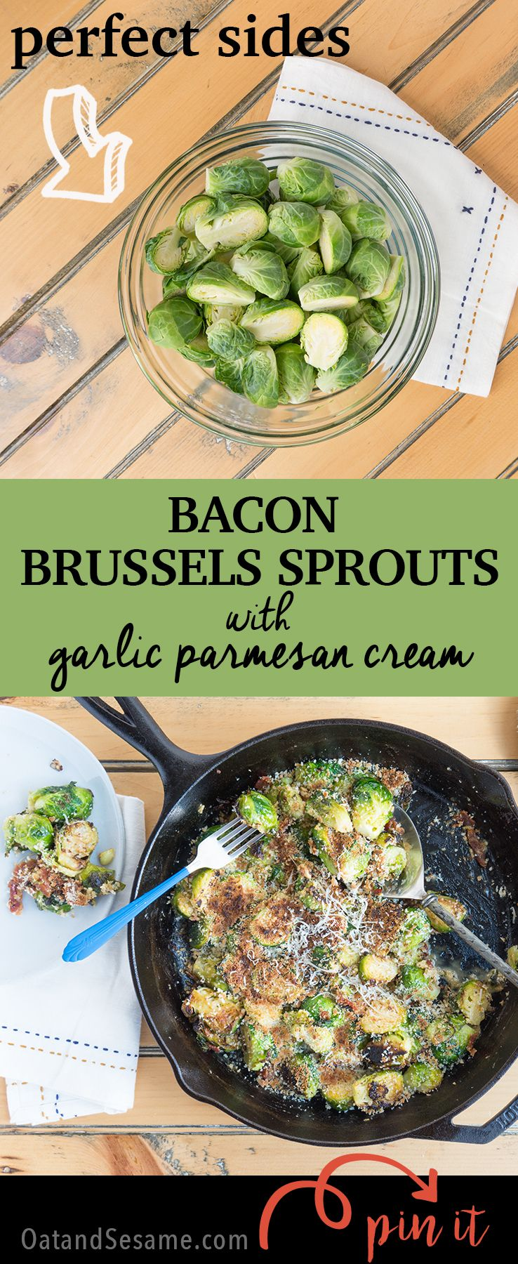 Bacon Brussels Sprouts with Garlic Parmesan Cream. A delicious side dish for Thanksgiving or any Fall gathering. Skillet roasted and done in under 30 min | #BRUSSELS | #THANKSGIVING | #SIDES | #Recipes at OatandSesame.com