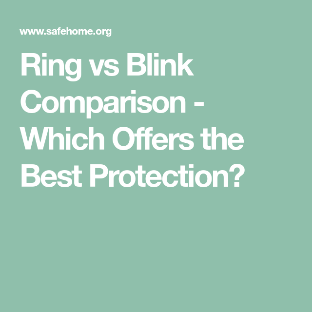 Ring vs Blink Comparison - Which Offers the Best ...