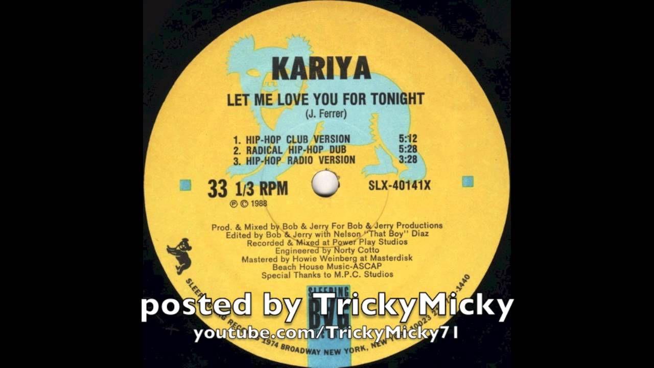 1988 Kariya Let Me Love You For Tonight Hip Hop Club Version Https Youtu Be Kvknnkb7kki Let Me Love You My Love Let It Be