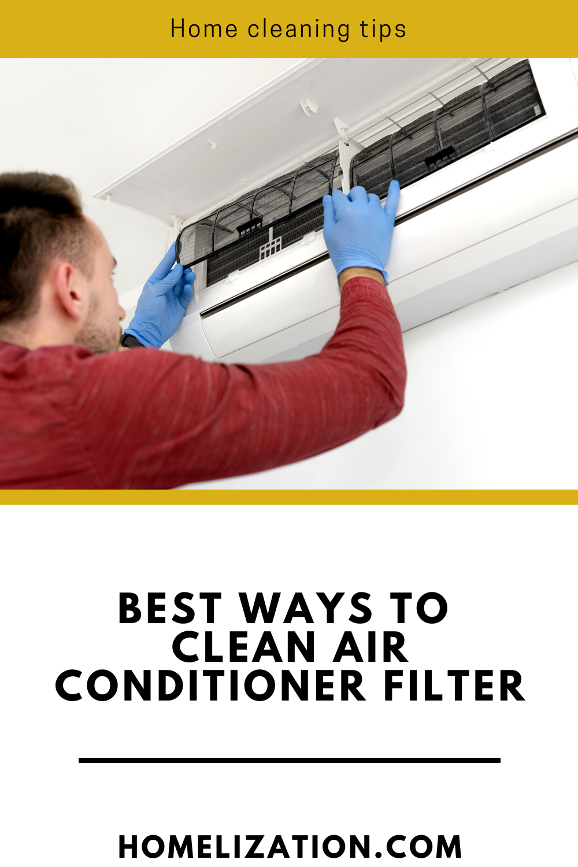 Best Ways To Clean Air Conditioner Filter Homelization