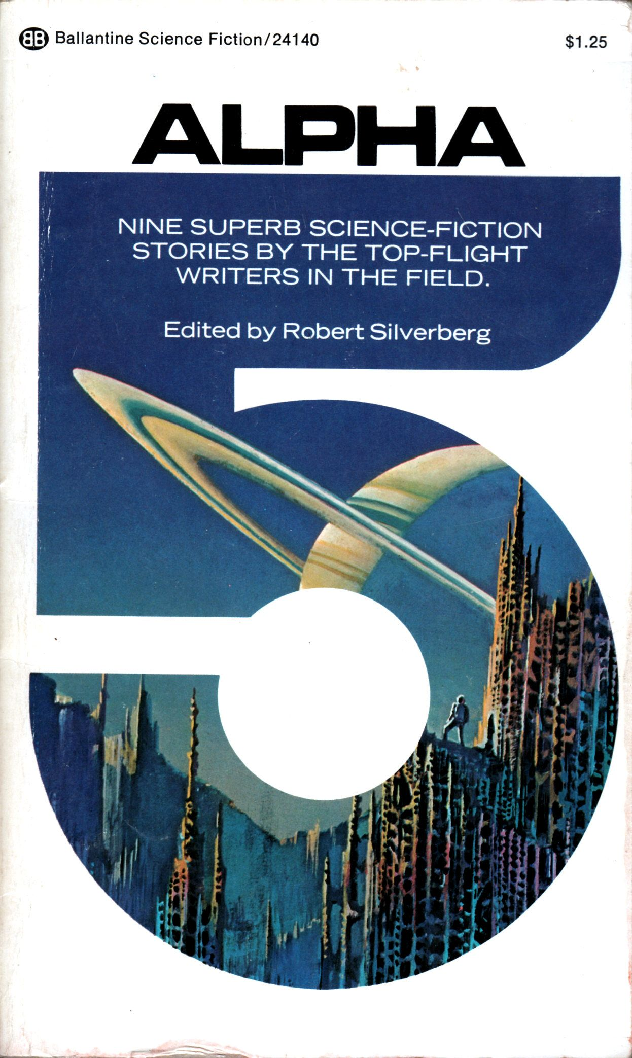 ABOVE: Robert Silverberg, ed., Alpha 5 (NY: Ballantine, 1974