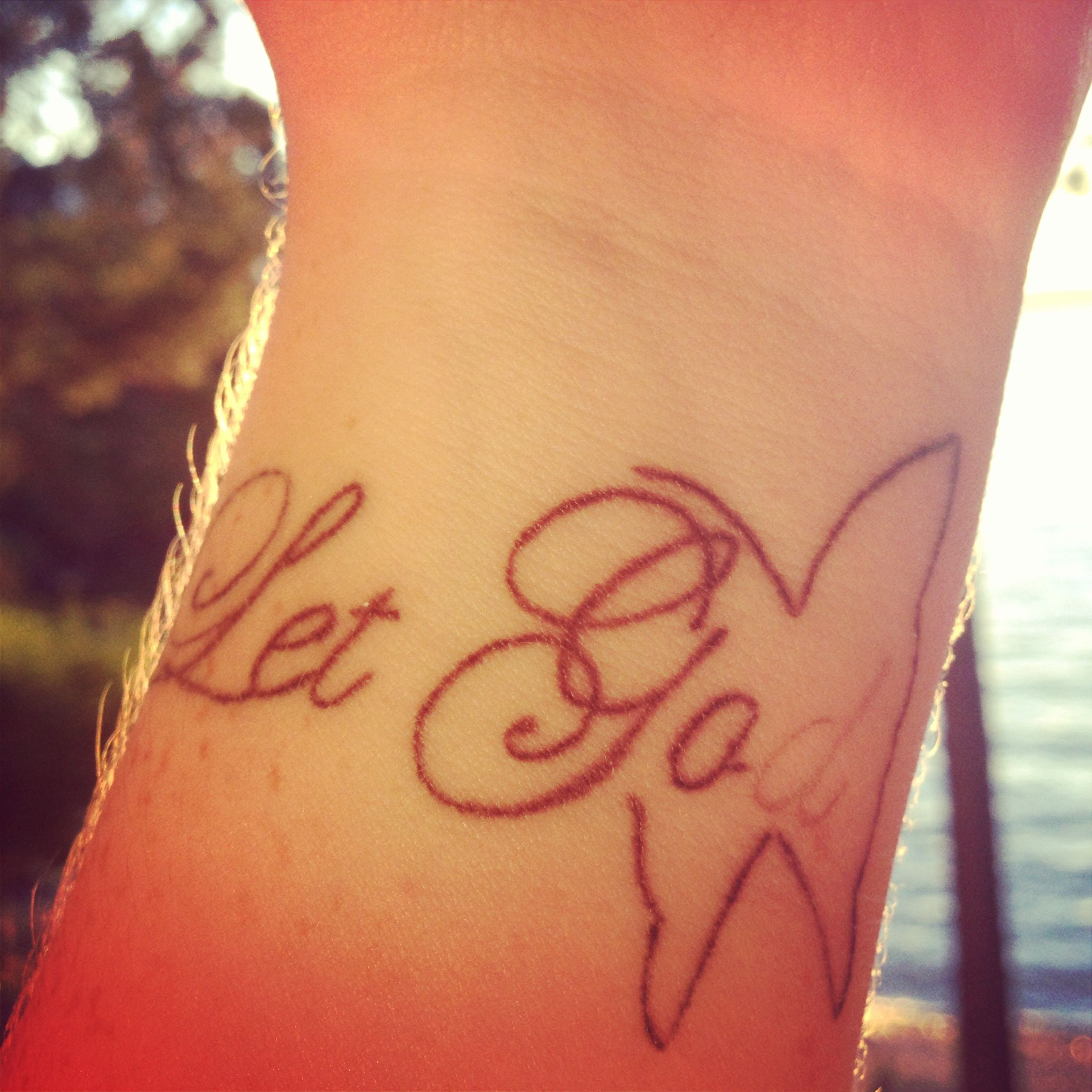 My Tattoo... Let Go Let God. The Butterfly Project:) Be