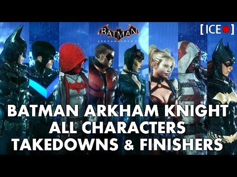 Batman Arkham Knight Takedowns With Finishers And Combat Moves