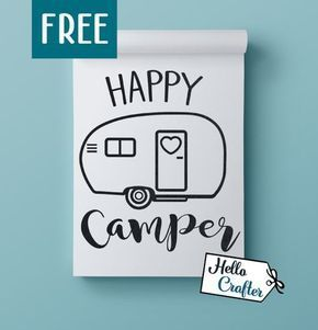 Happy Camper SVG Freebie Use This Free In Your Own Craft Projects File Is Intended For Cricut Silhouette Studio Design Space