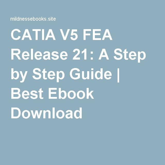 Catia user manual ebook array catia v5 fea release 21 a step by step guide best ebook download rh fandeluxe Images