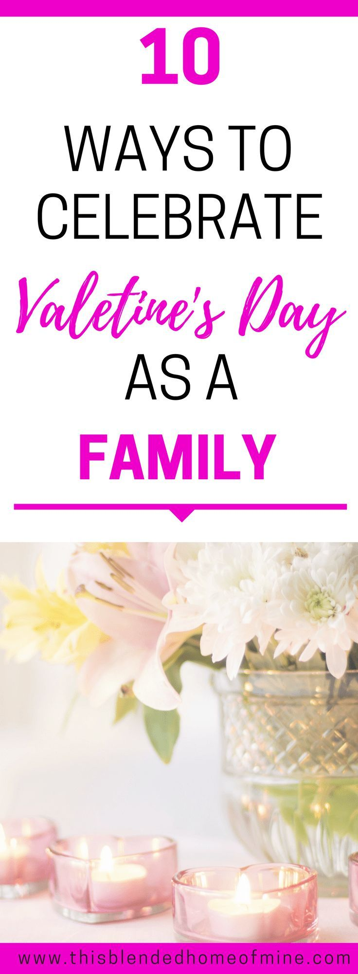 10 Ways to Celebrate Valentine\'s Day With the Whole Family