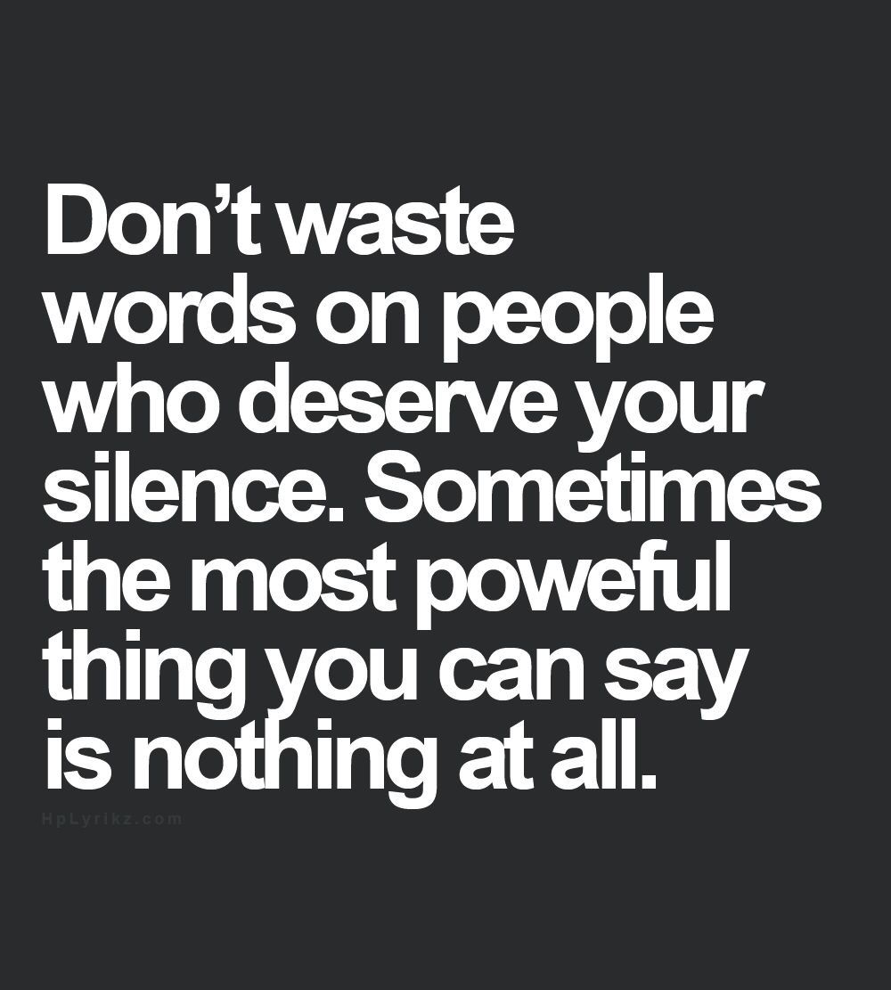 Sometimes you just have to keep quiet Words, Words