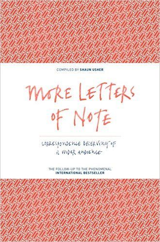 More Letters of Note Correspondence Deserving of a Wider Audience - Follow Up Letters