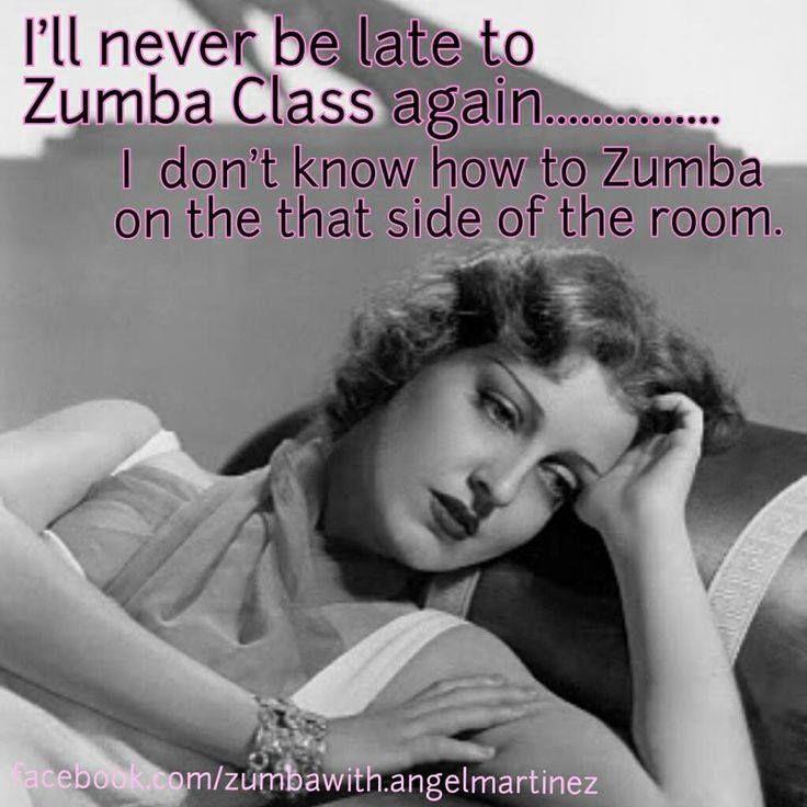 Ohhh So True !!! hahhahahaa ZUMBA!