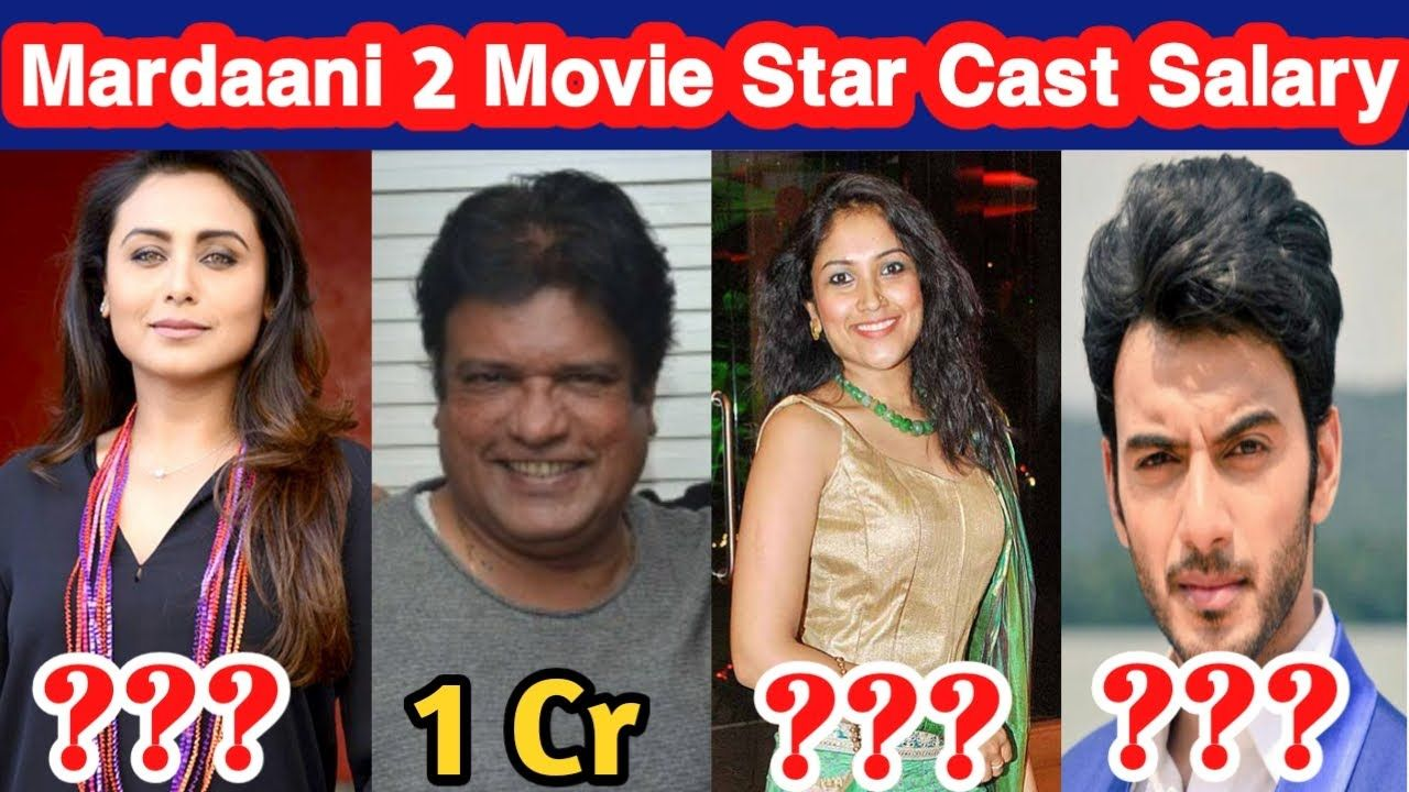Shocking Salary Of Mardaani 2 Movie Starcast Rani Mukerji Salary