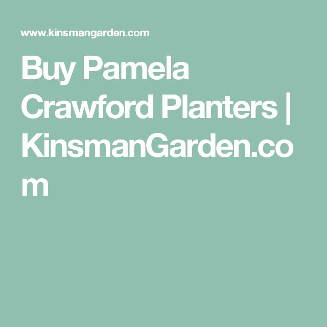 Awesome Buy Pamela Crawford Planters   KinsmanGarden.com