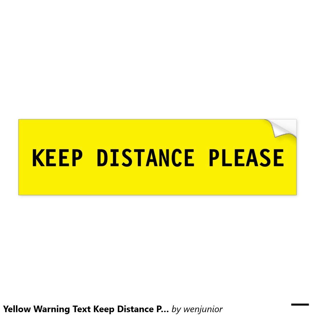 Yellow Warning Text Keep Distance Please Bumper Sticker Zazzle Com In 2021 Car Bumper Stickers Yellow Car Bumper Stickers [ 1104 x 1104 Pixel ]