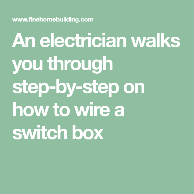 An electrician walks you through step-by-step on how to wire a ...