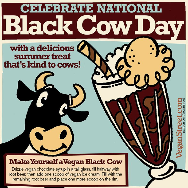 Today is National Black Cow Day in the U.S., for some