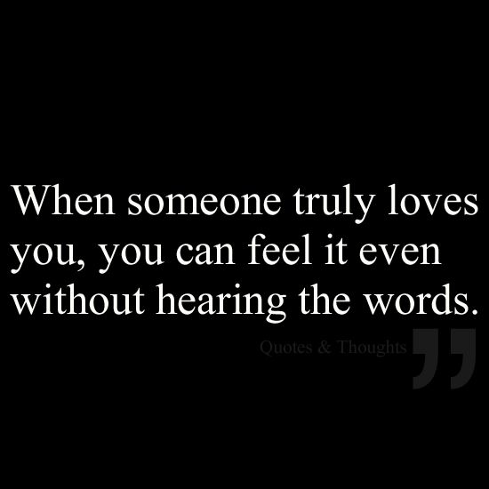 When Someone Truly Loves You, You Can Feel It Even Without