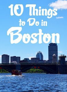 Boston Massachusetts Is A City Filled With History And Excitement - 10 things to see and do in boston