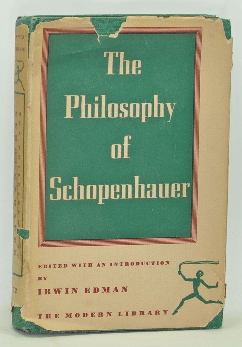 The Philosophy of Schopenhauer by Irwin Edman, 1928