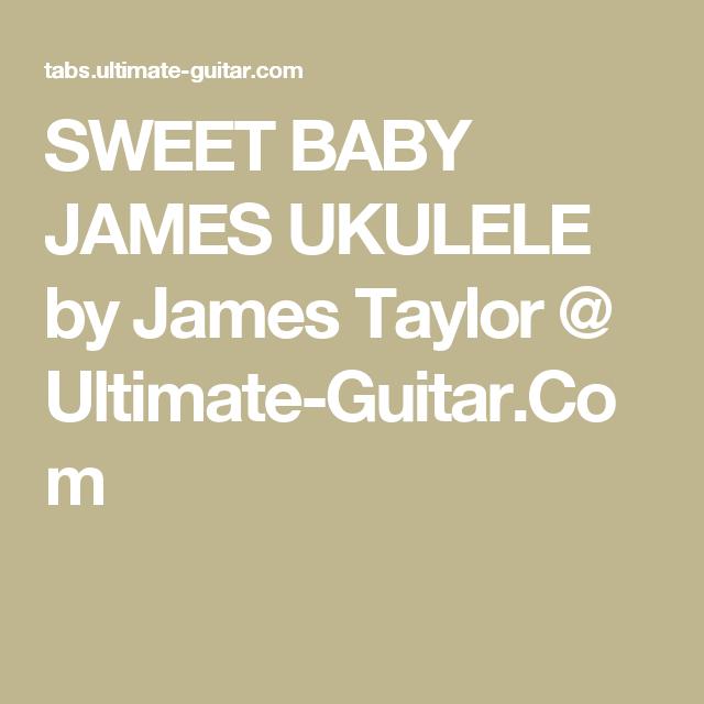 Sweet Baby James Ukulele By James Taylor Ultimate Guitar