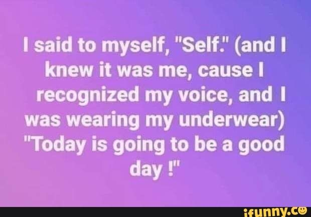 I said to myself,